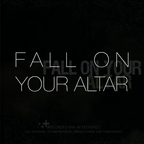 fall on your altar